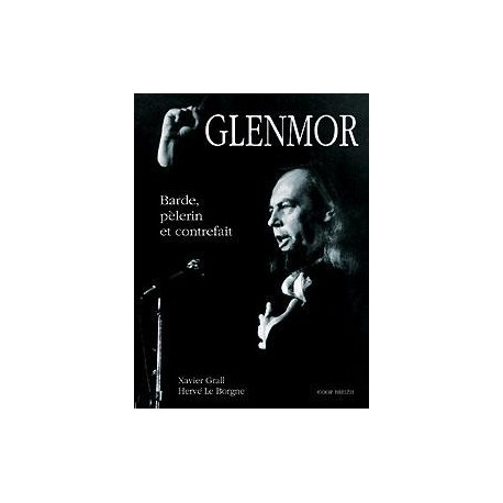 Glenmor - Barde, pèlerin & contrefait