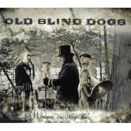 OLD BLINND DOGS - Wherever yet may be
