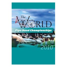 The world pipe band championships 2010  - DVD