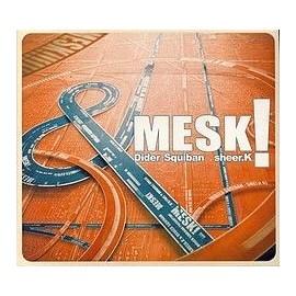 Didier SUIBAN / SHEER.K - Mesk !
