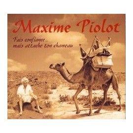 Maxime PIOLOT - Fais confiance... attache ton chameau