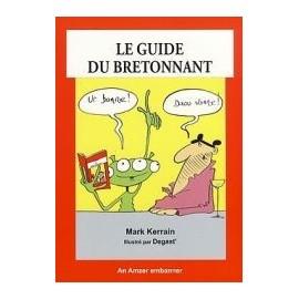 Le guide du bretonnant - Marc KERRAIN