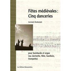 Fêtes médiévales : cinq danceries