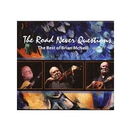 Brian McNEILL - The road never Questions (Vol. 1)