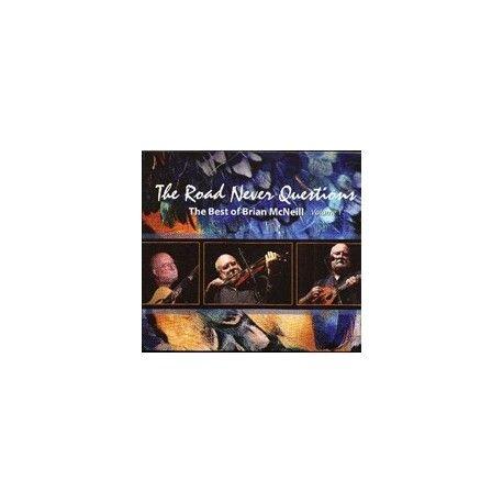 Brian McNEILL - The road never Questions (Vol. 1)