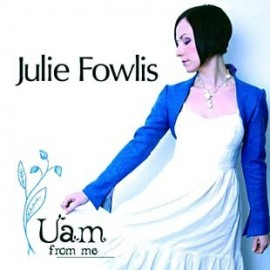 Julie FOWLIS - Uam from me