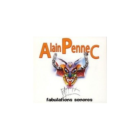 CD ALAIN PENNEC - FABULATIONS SONORES