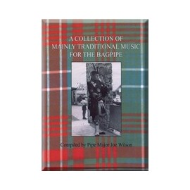 Traditional music for the Bagpipe - Pipe Major Joe WILSON