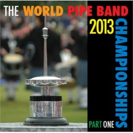 The world pipe band championships 2013 - CD