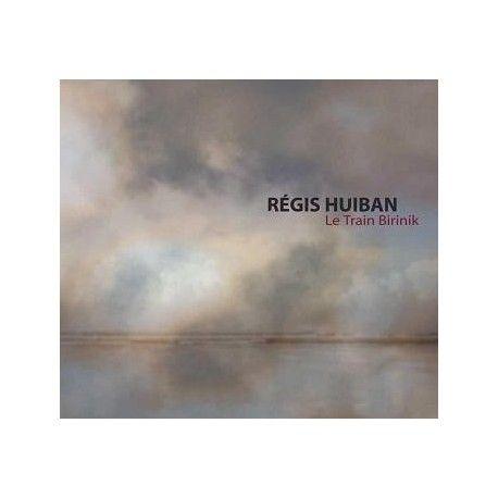 Régis Huiban - Le Train Birinik
