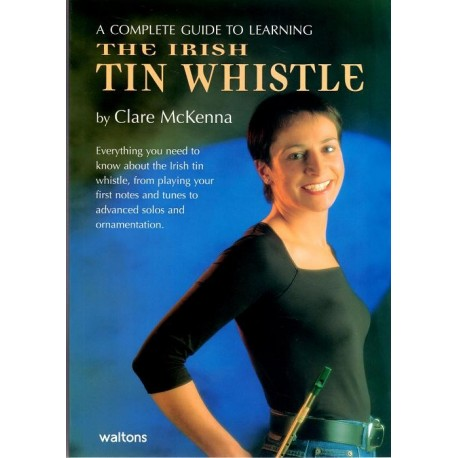 A complete guide to learnig the Irish Tin Whistle