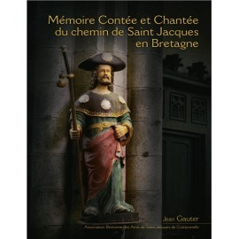 Mémoire Contée et Chantée du chemin de saint Jacques en Bretagne