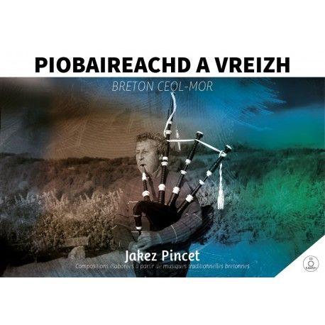 Piobaireachd a Vreizh - Breton Ceol Mor par Jakez Pincet