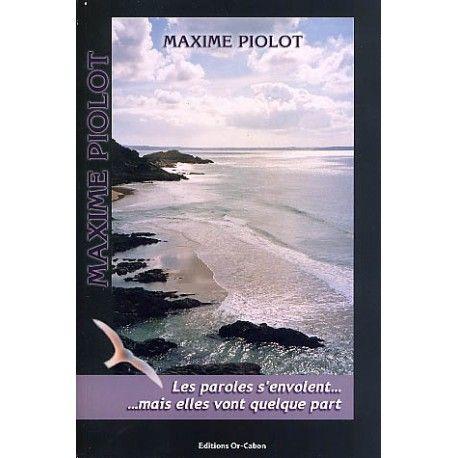 Maxime Piolot : les paroles s'envolent...