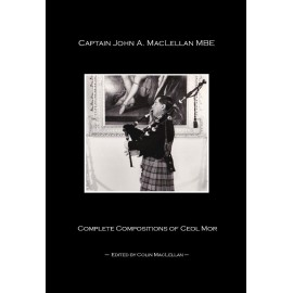 Compostitions of Ceol Mor - CAPTAIN JOHN A. MACLELLAN
