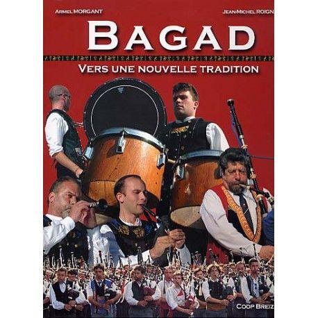 BAGAD - Vers une nouvelle tradition