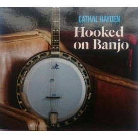 Cathal Hayden - Hooked on Banjo