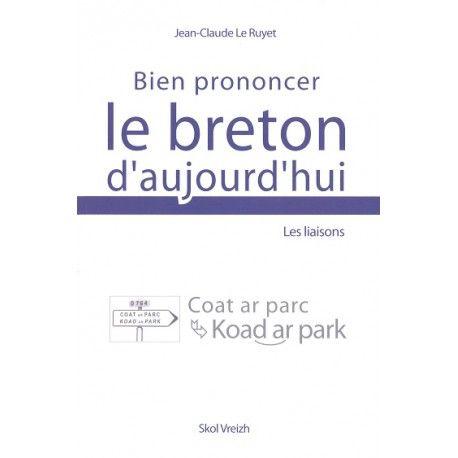 Bien prononcer le breton d'aujourd'hui