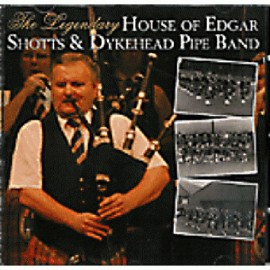 The Legendary House of Edgar Schotts & Dykehead Pipe Band