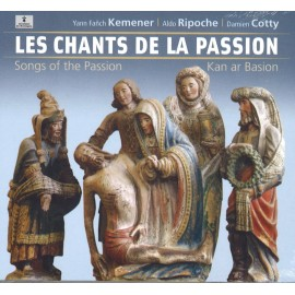 Kemener / Ripoche / Cotty - Les chants de la passion