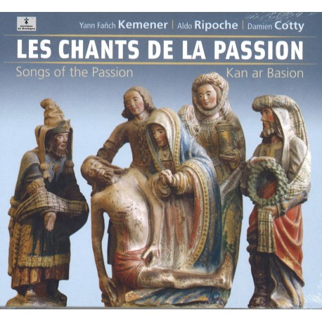 Kemener / Ricpoche / Cotty - Les chants de la passion