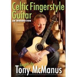 Celtic Fingerstyle Guitare - Tony McManus - An Introduction
