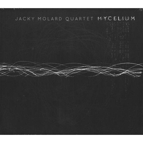 Jacky Molard Quartet - Mycelium