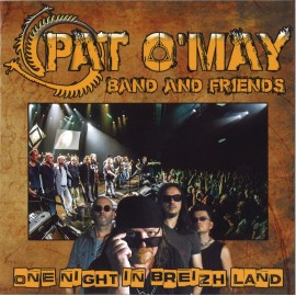 PAT O'MAY BAND AND FRIENDS - One night in Breizh land