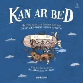 Kan ar Bed, un voyage musical autour du Monde