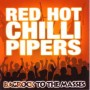 RED HOT CHILLI PIPERS - Bagrock to the masses