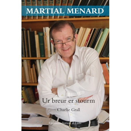 Martial Menard : ur breur er stourm