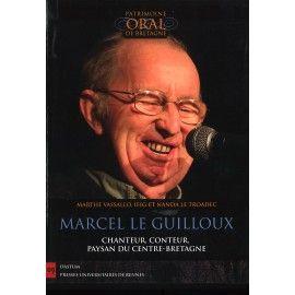Marcel Le Guilloux - Chanteur, conteur, paysan du Centre-Bretagne
