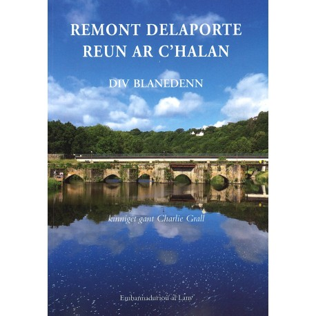 Remont Delaporte, Reun ar C'halan : div blanedenn