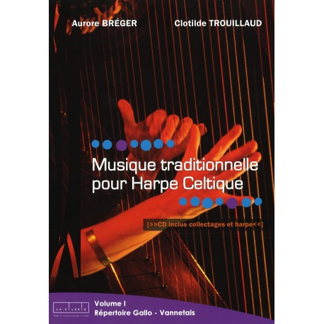 Musique traditionnelle pour harpe celtique (2 volumes + CD)