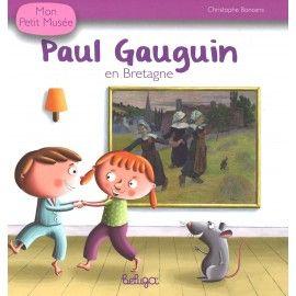 Mon petit musée - Paul Gauguin en Bretagne