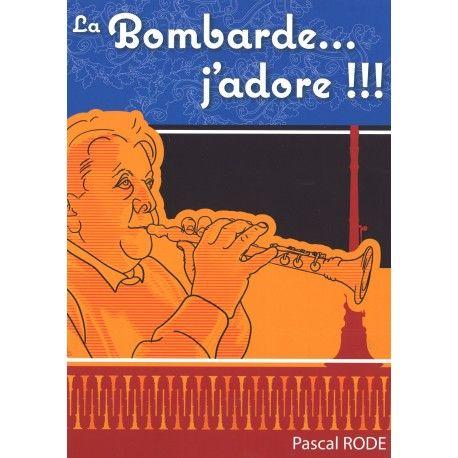 """Livre """"La Bombarde... j'adore !!!"""" par Pascal Rode"""
