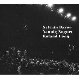Sylvain Barou - Yannig Noguet - Roland Conq