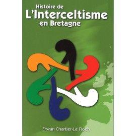 Histoire de l'Interceltisme en Bretagne