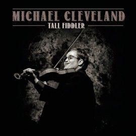 Michael Cleveland | Tall Fiddler