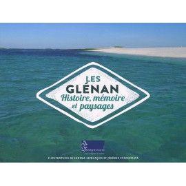 Les Glénan : Histoire, mémoire et paysages