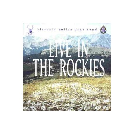 Victoria Police Pipe Band - Live in the Rockies