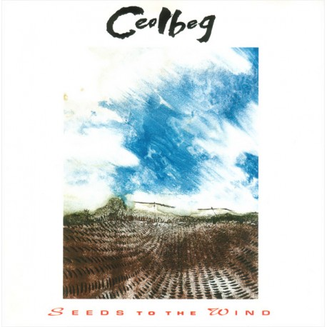 Ceolbeg ‎– Seeds To The Wind