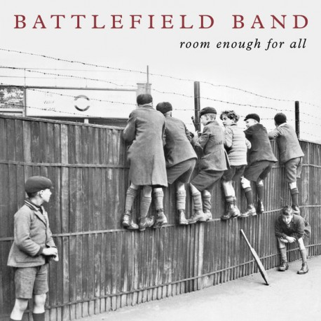Battlefield Band – Room Enough For All