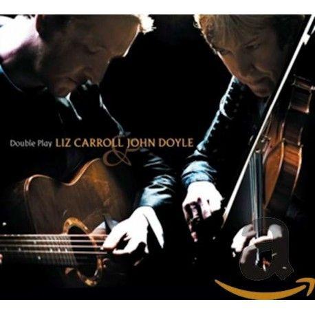 Liz CAROLL & John DOYLE - Double play