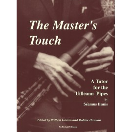 Uilleann Pipes - The Master's Touch