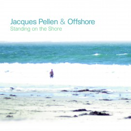 Jacques Pellen & Offshore - Standing on the Shore