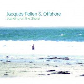 Jacques Pellen & Offshore - Standing on the Shore