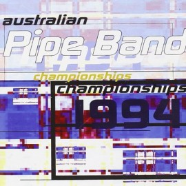 Australian Pipe Band : Championships 1994