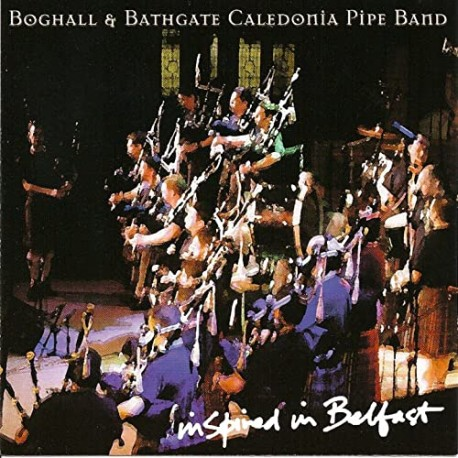 Boghall & Bathgate Caledonia Pipe Band - Inspired in Belfast