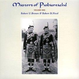BROWN & NICOL - Masters of Piobaireachd